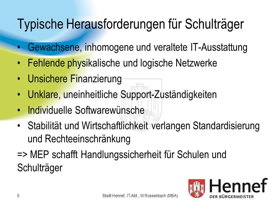 Stadt Hennef, IT-Abt., W.Rossenbach (MBA) Aktueller Status Lernplattform Alle Schulen haben das Angebot angenommen Alle virtuellen Schulerweiterungen sind aufgebaut Hohe Standardisierung (Raumstrukturen, Werkzeugleisten etc.) lfd.