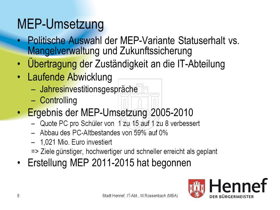 Support Instrumente: Ticket-System Störmeldesystem mit Feedback in die Schule Stadt Hennef, IT-Abt., W.Rossenbach (MBA) 29