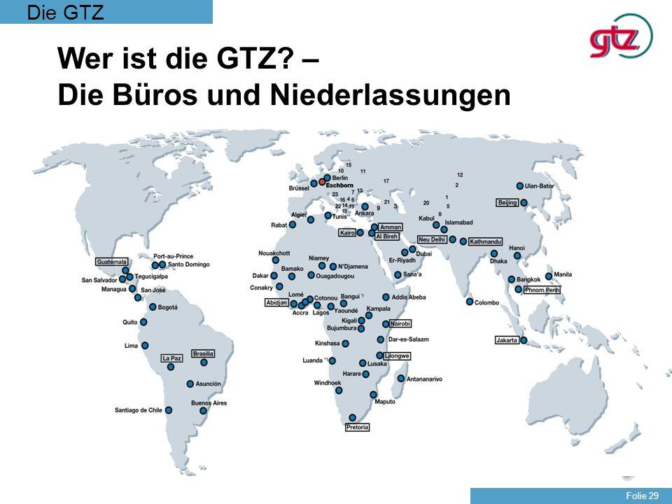 Die GTZ Folie 29 Wer ist die GTZ? – Die Büros und Niederlassungen