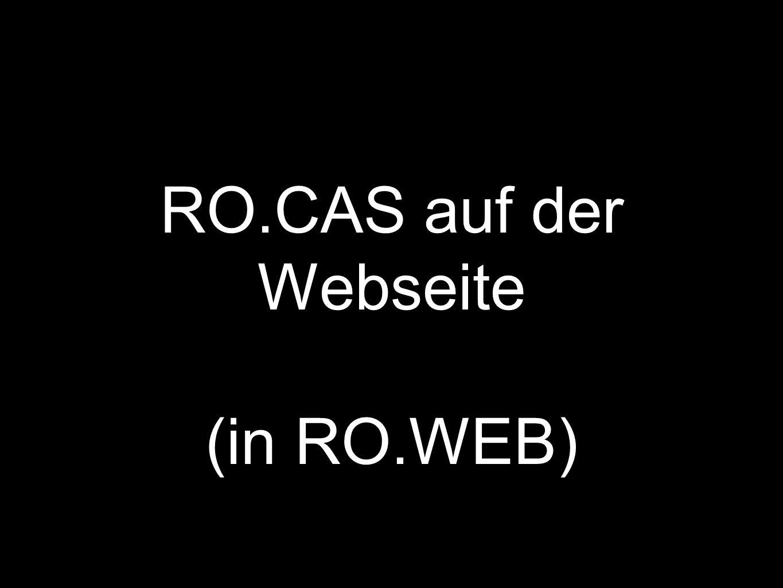 RO.CAS auf der Webseite (in RO.WEB)