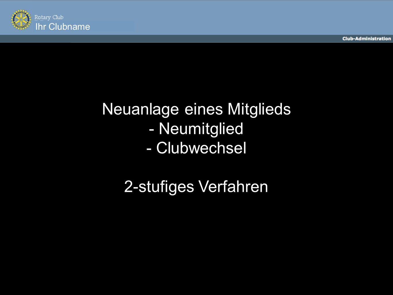 Neuanlage eines Mitglieds - Neumitglied - Clubwechsel 2-stufiges Verfahren