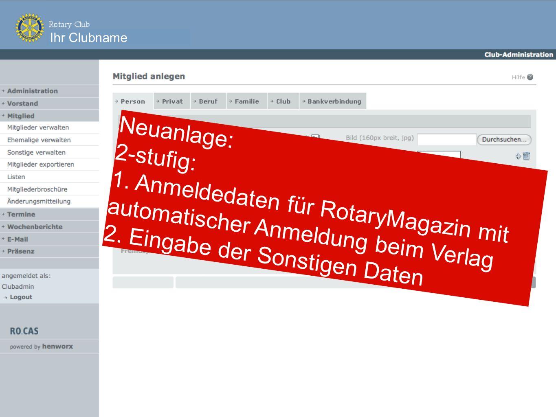 Neuanlage: 2-stufig: 1. Anmeldedaten für RotaryMagazin mit automatischer Anmeldung beim Verlag 2.