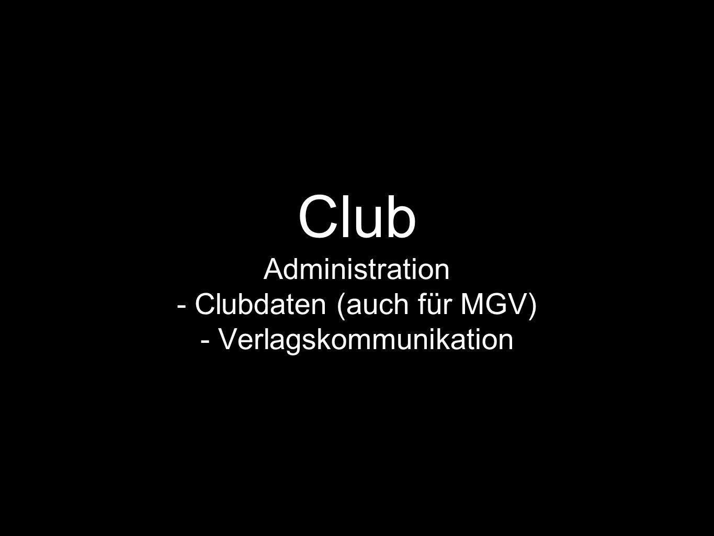 Club Administration - Clubdaten (auch für MGV) - Verlagskommunikation