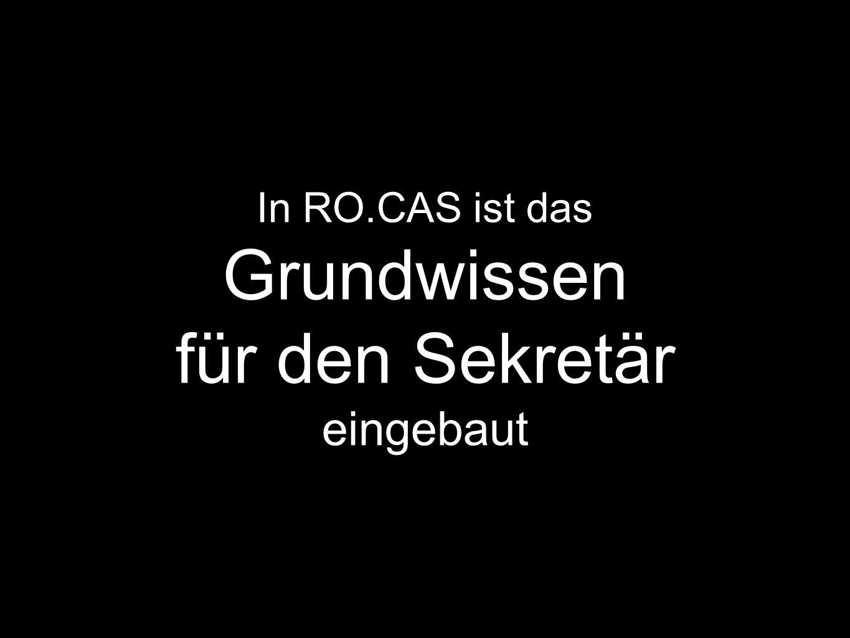 In RO.CAS ist das Grundwissen für den Sekretär eingebaut