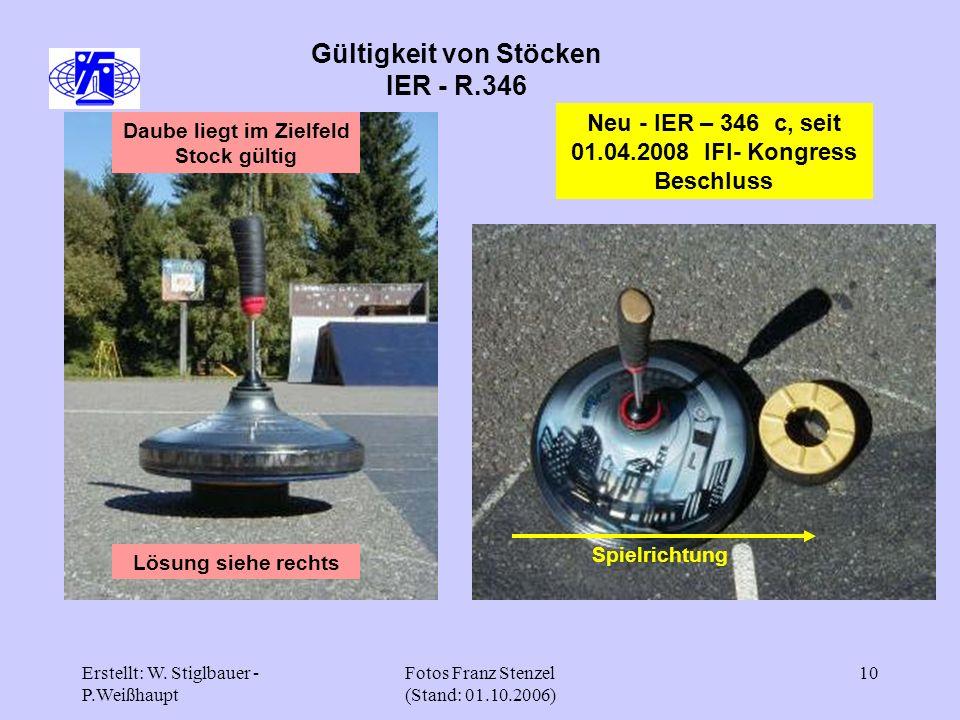 Erstellt: W. Stiglbauer - P.Weißhaupt Fotos Franz Stenzel (Stand: 01.10.2006) 10 Gültigkeit von Stöcken IER - R.346 Daube liegt im Zielfeld Stock gült