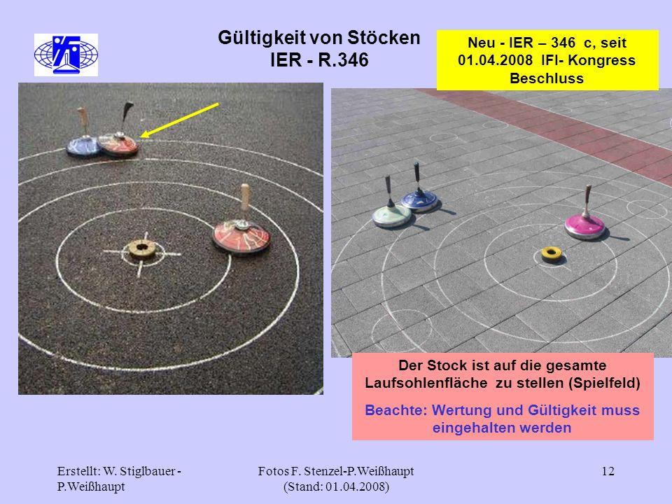 Erstellt: W. Stiglbauer - P.Weißhaupt Fotos F. Stenzel-P.Weißhaupt (Stand: 01.04.2008) 12 Gültigkeit von Stöcken IER - R.346 Neu - IER – 346 c, seit 0