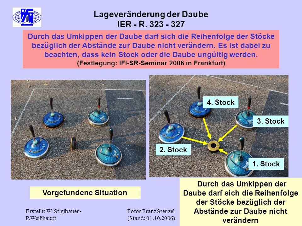 Erstellt: W. Stiglbauer - P.Weißhaupt Fotos Franz Stenzel (Stand: 01.10.2006) 30 Lageveränderung der Daube IER - R. 323 - 327 Durch das Umkippen der D
