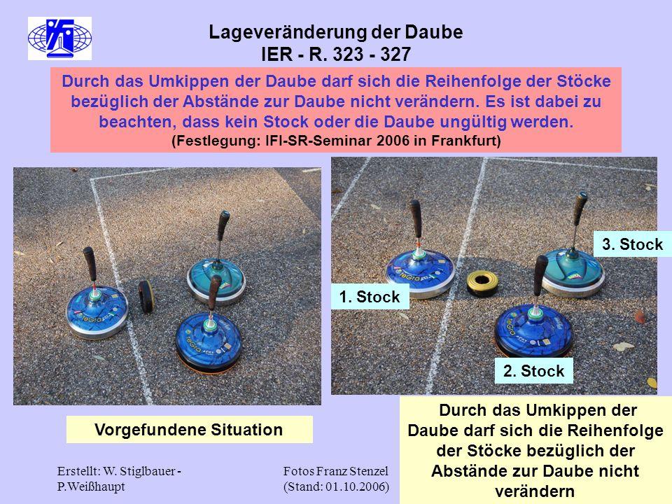 Erstellt: W. Stiglbauer - P.Weißhaupt Fotos Franz Stenzel (Stand: 01.10.2006) 31 Lageveränderung der Daube IER - R. 323 - 327 Durch das Umkippen der D