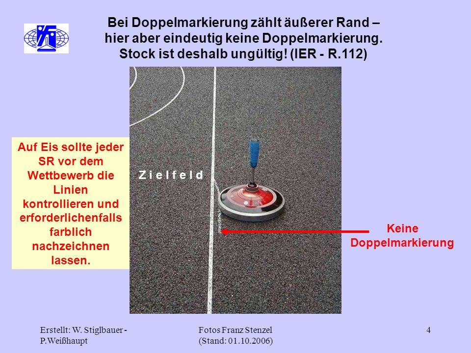 Erstellt: W. Stiglbauer - P.Weißhaupt Fotos Franz Stenzel (Stand: 01.10.2006) 4 Bei Doppelmarkierung zählt äußerer Rand – hier aber eindeutig keine Do