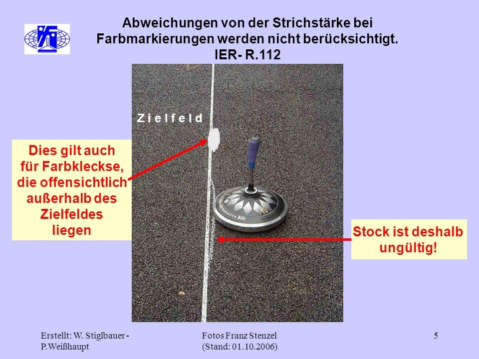 Erstellt: W. Stiglbauer - P.Weißhaupt Fotos Franz Stenzel (Stand: 01.10.2006) 5 Abweichungen von der Strichstärke bei Farbmarkierungen werden nicht be