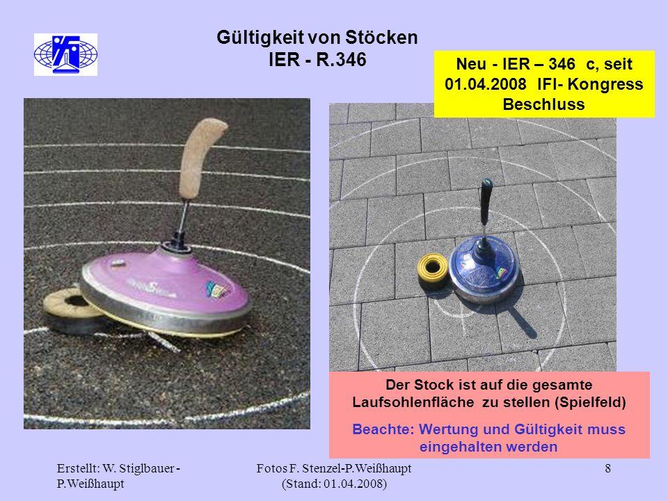 Erstellt: W. Stiglbauer - P.Weißhaupt Fotos F. Stenzel-P.Weißhaupt (Stand: 01.04.2008) 8 Gültigkeit von Stöcken IER - R.346 Neu - IER – 346 c, seit 01