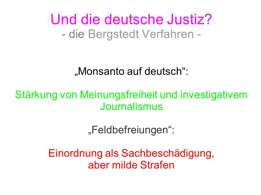 Und die deutsche Justiz? - die Bergstedt Verfahren - Monsanto auf deutsch: Stärkung von Meinungsfreiheit und investigativem Journalismus Feldbefreiung