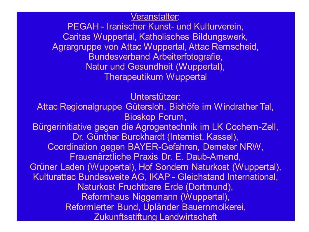 Veranstalter: PEGAH - Iranischer Kunst- und Kulturverein, Caritas Wuppertal, Katholisches Bildungswerk, Agrargruppe von Attac Wuppertal, Attac Remsche