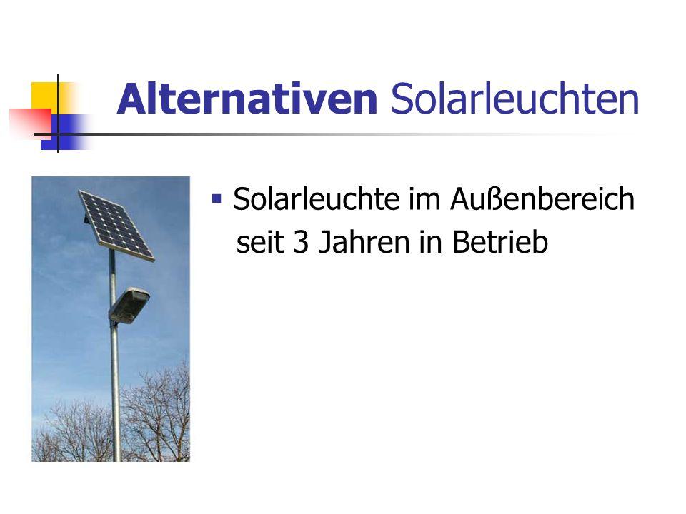 Alternativen Solarleuchten Solarleuchte im Außenbereich seit 3 Jahren in Betrieb