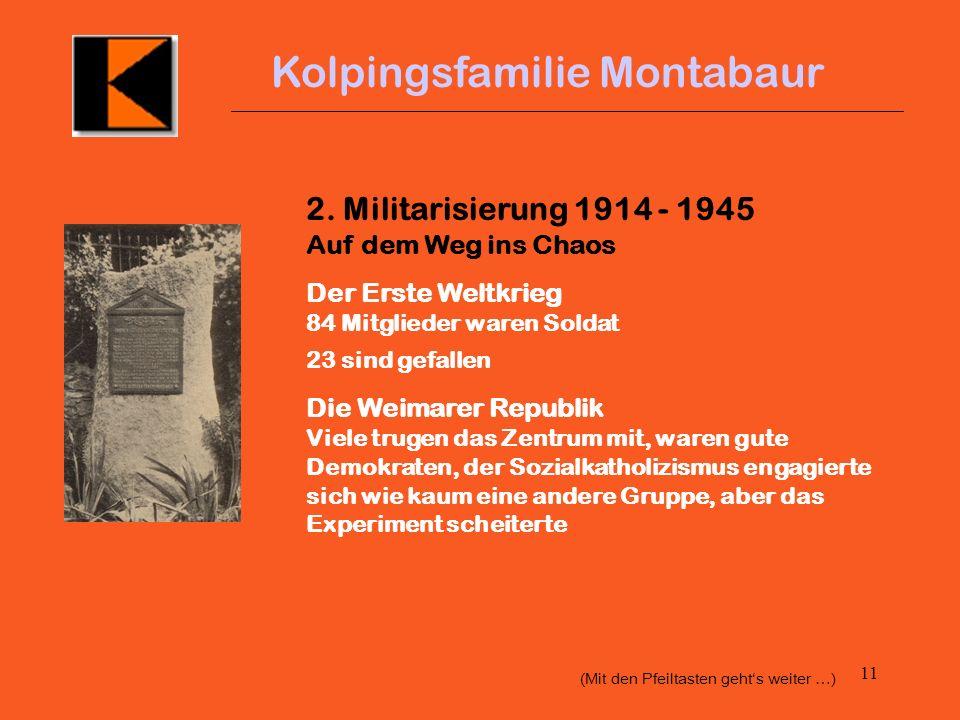 10 Kolpingsfamilie Montabaur Um die Jahrhundertwende gab es einen ausgeprägten Sozialkatholizismus mit den Säulen Verbände (Kolping, Arbeitervereine)
