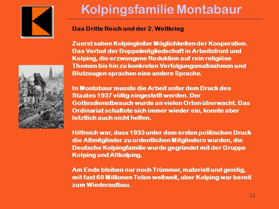 11 Kolpingsfamilie Montabaur 2. Militarisierung 1914 - 1945 Auf dem Weg ins Chaos Der Erste Weltkrieg 84 Mitglieder waren Soldat 23 sind gefallen Die