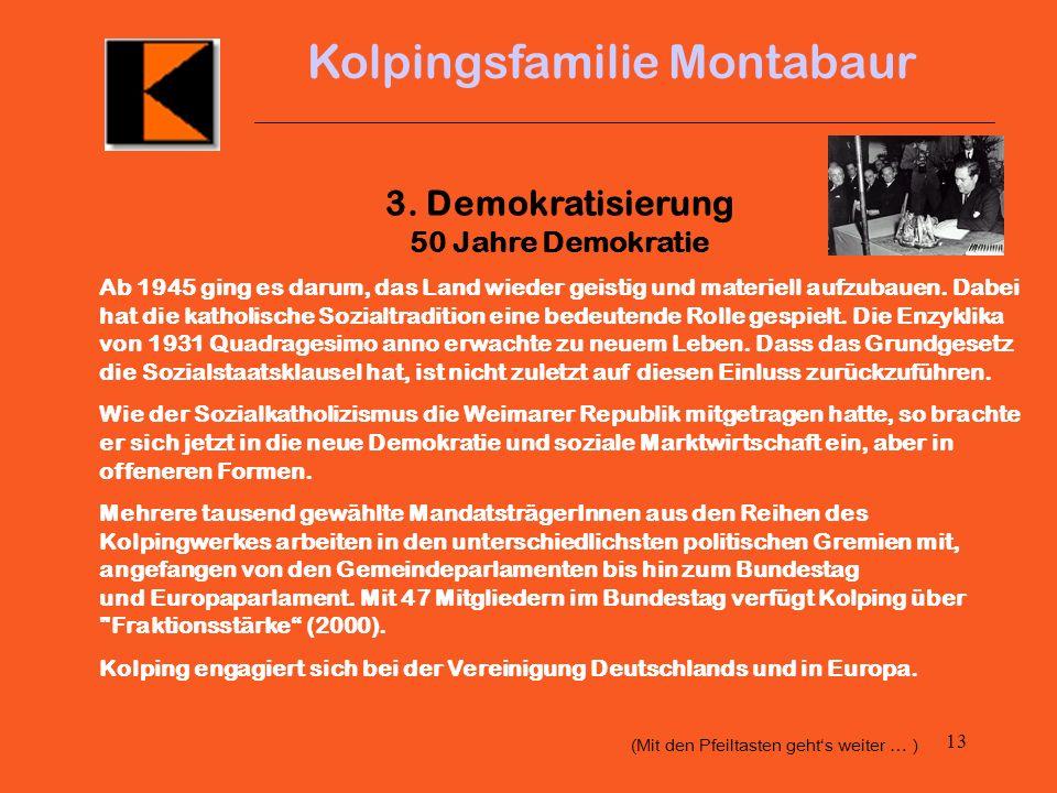 12 Kolpingsfamilie Montabaur Das Dritte Reich und der 2. Weltkrieg Zuerst sahen Kolpingleiter Möglichkeiten der Kooperation. Das Verbot der Doppelmitg