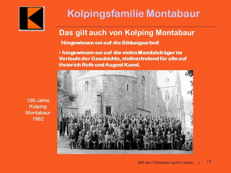 14 Kolpingsfamilie Montabaur Kolpingmitglieder engagieren sich aus dem Geist der christlichen Gesellschaftslehre durch Engagement in Parteien und Poli