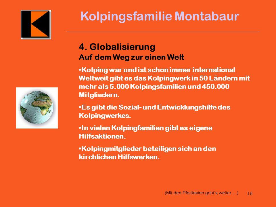 15 Kolpingsfamilie Montabaur Das gilt auch von Kolping Montabaur Hingewiesen sei auf die Bildungsarbeit hingewiesen sei auf die vielen Mandatsträger i