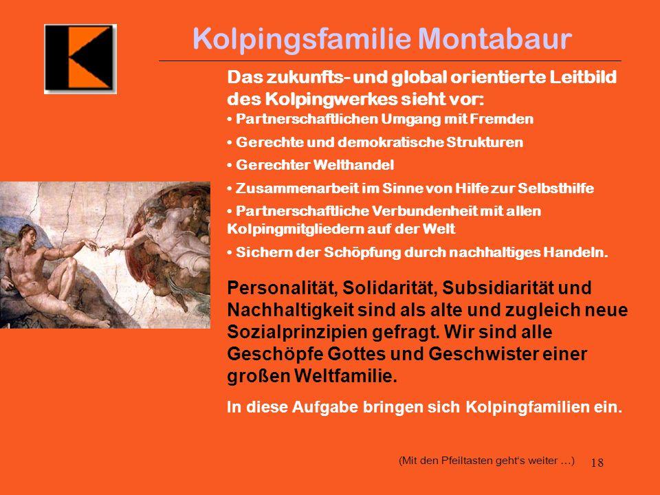 17 Kolpingsfamilie Montabaur Es gibt positive Effekte der Globalisierung, z.B. das Wirtschaftswachstum in den Schwellenländern, aber auch negative, z.