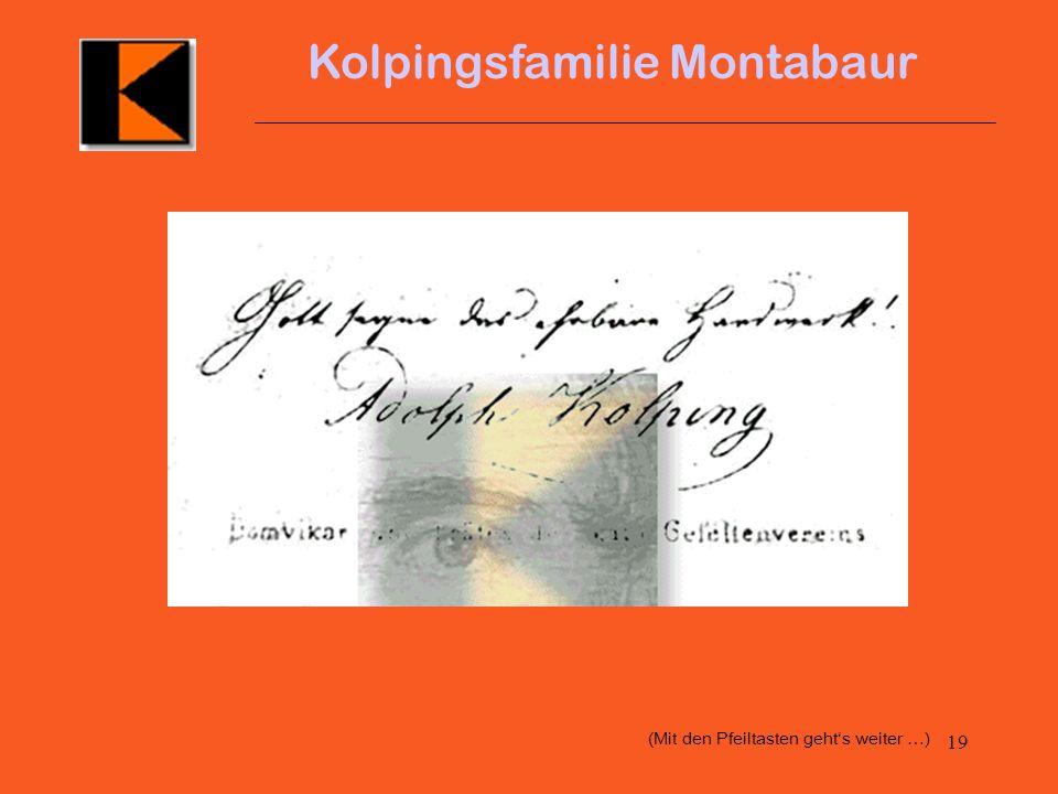 18 Kolpingsfamilie Montabaur Das zukunfts- und global orientierte Leitbild des Kolpingwerkes sieht vor: Partnerschaftlichen Umgang mit Fremden Gerecht