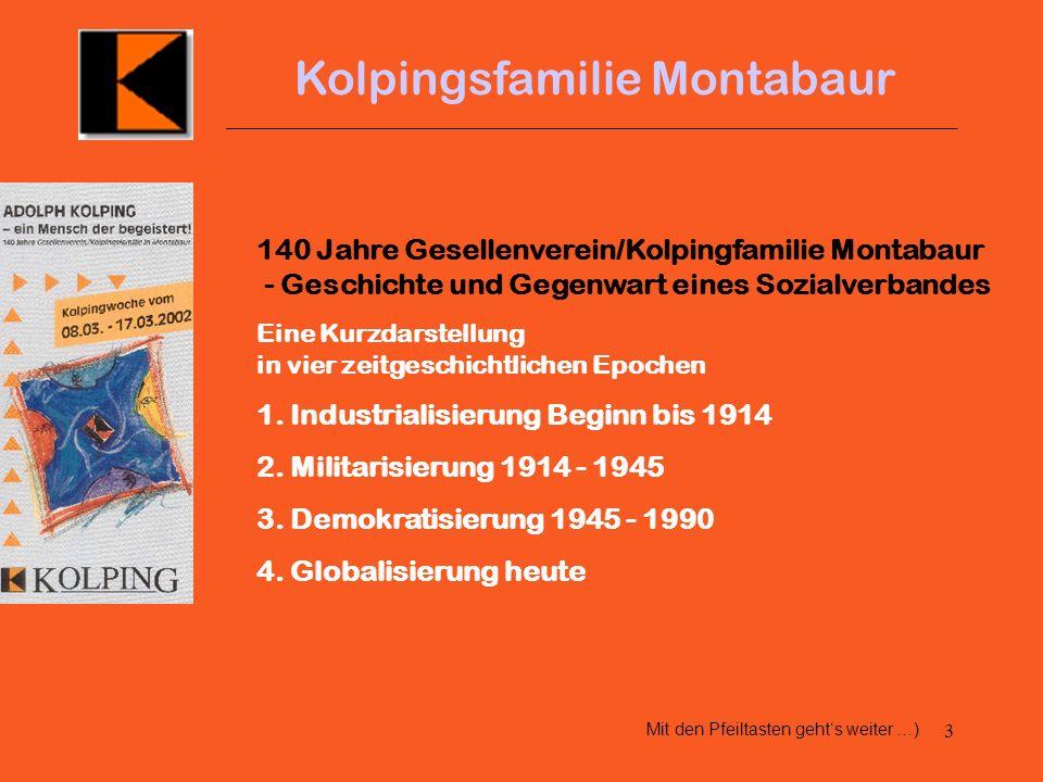 3 Kolpingsfamilie Montabaur 140 Jahre Gesellenverein/Kolpingfamilie Montabaur - Geschichte und Gegenwart eines Sozialverbandes Eine Kurzdarstellung in vier zeitgeschichtlichen Epochen 1.