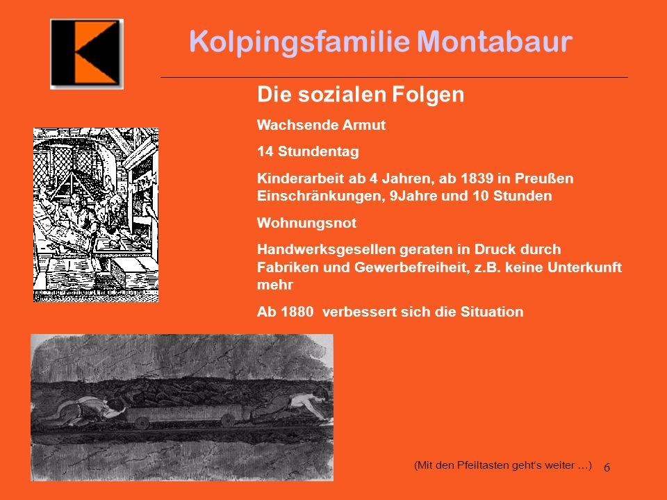 5 Kolpingsfamilie Montabaur Ab 1800 riesiges Bevölkerungswachstum durch medizinische Erkenntnisse Gebiet Deutsches Reich 1800 - 23 Millionen Einwohner