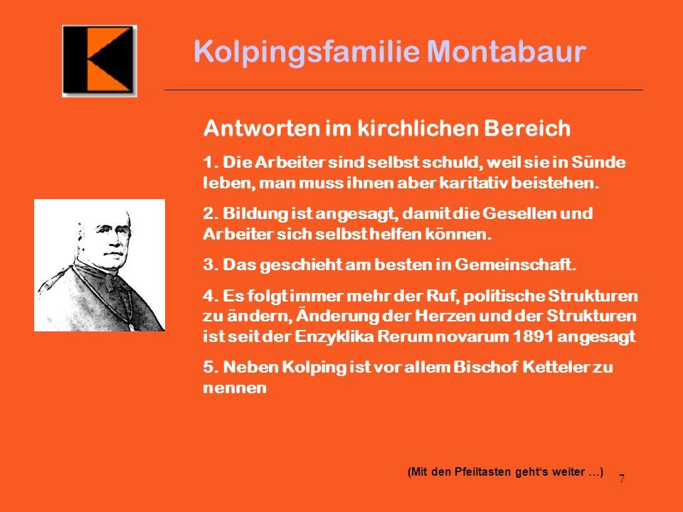 6 Kolpingsfamilie Montabaur Die sozialen Folgen Wachsende Armut 14 Stundentag Kinderarbeit ab 4 Jahren, ab 1839 in Preußen Einschränkungen, 9Jahre und