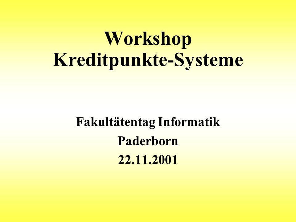 Workshop Kreditpunkte-Systeme Fakultätentag Informatik Paderborn 22.11.2001