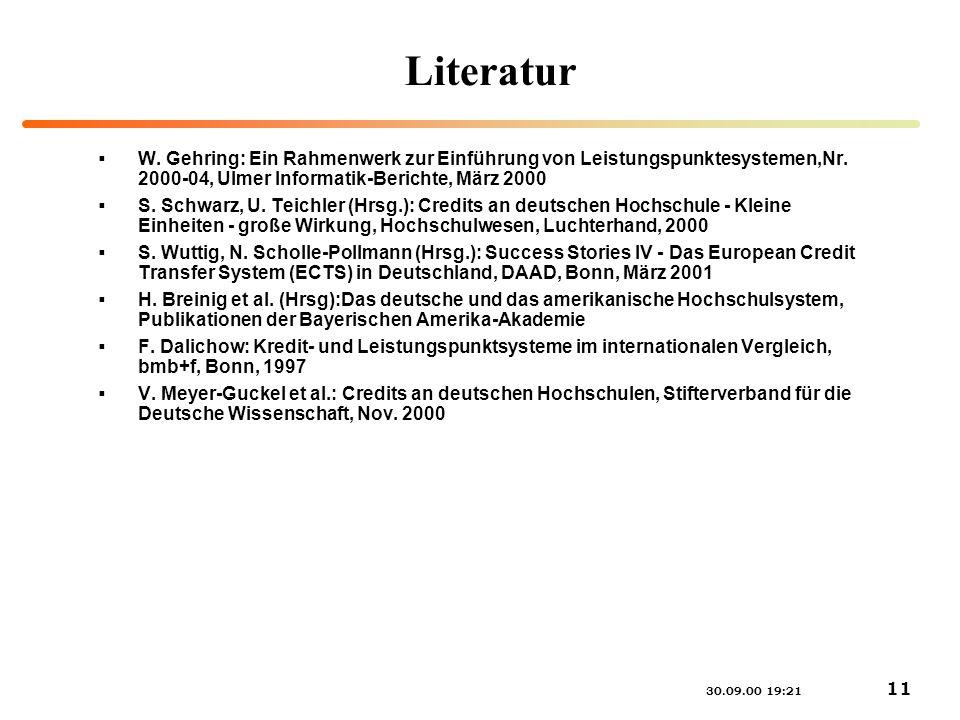 30.09.00 19:21 11 Literatur W. Gehring: Ein Rahmenwerk zur Einführung von Leistungspunktesystemen,Nr. 2000-04, Ulmer Informatik-Berichte, März 2000 S.