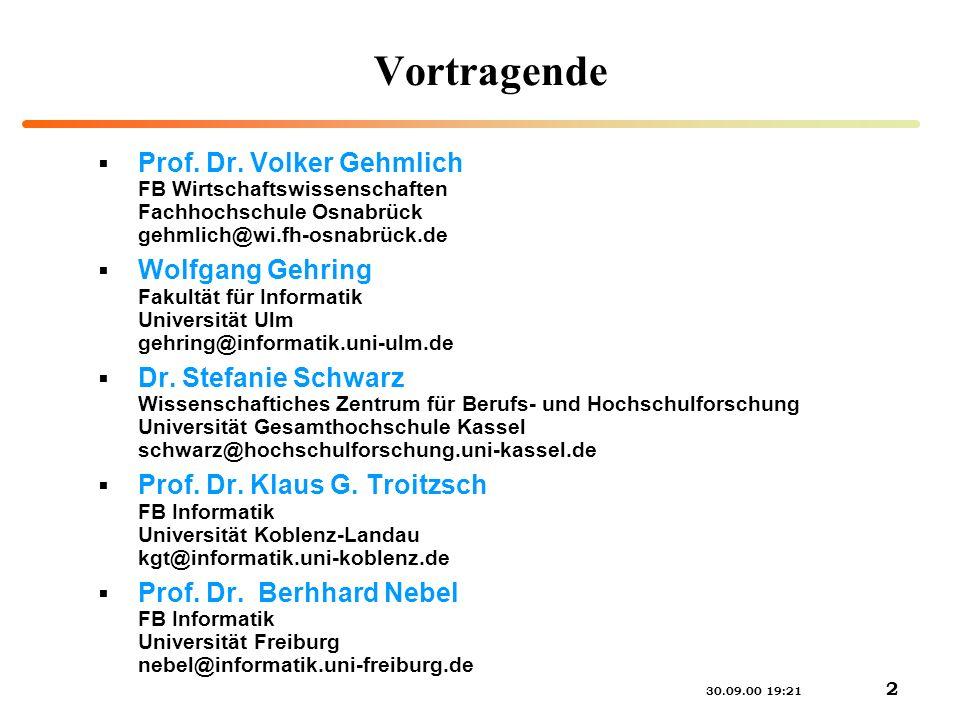 30.09.00 19:21 2 Vortragende Prof. Dr. Volker Gehmlich FB Wirtschaftswissenschaften Fachhochschule Osnabrück gehmlich@wi.fh-osnabrück.de Wolfgang Gehr