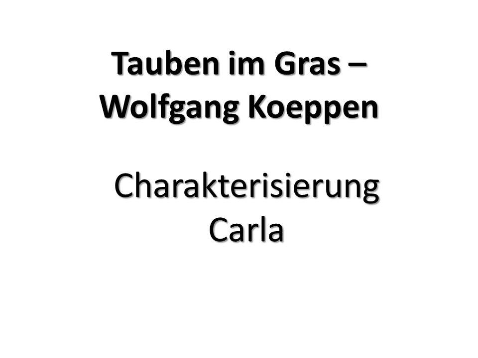 Tauben im Gras – Wolfgang Koeppen CharakterisierungCarla