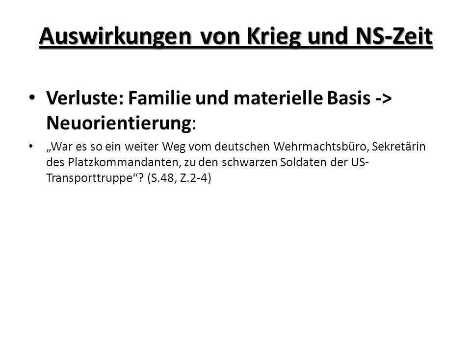 Auswirkungen von Krieg und NS-Zeit Verluste: Familie und materielle Basis -> Neuorientierung: War es so ein weiter Weg vom deutschen Wehrmachtsbüro, S