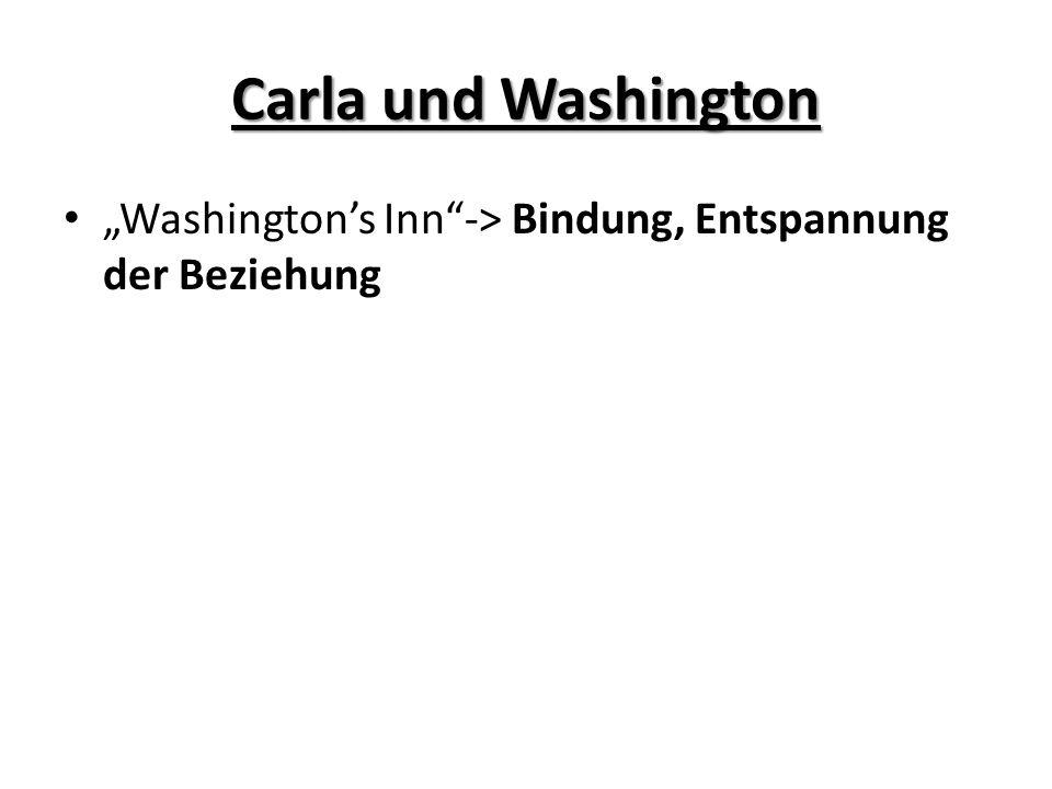 Carla und Washington Washingtons Inn-> Bindung, Entspannung der Beziehung
