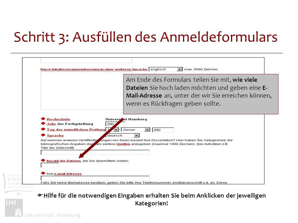 Schritt 3: Ausfüllen des Anmeldeformulars Hilfe für die notwendigen Eingaben erhalten Sie beim Anklicken der jeweiligen Kategorien! Am Ende des Formul