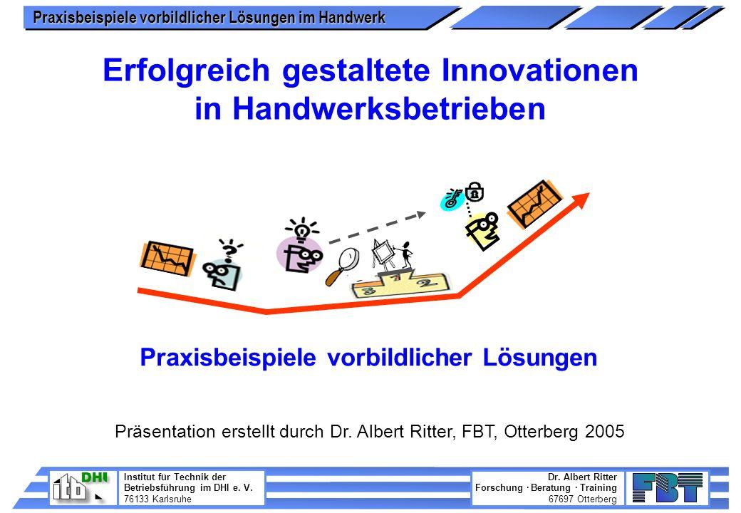 Praxisbeispiele vorbildlicher Lösungen im Handwerk Institut für Technik der Betriebsführung im DHI e.