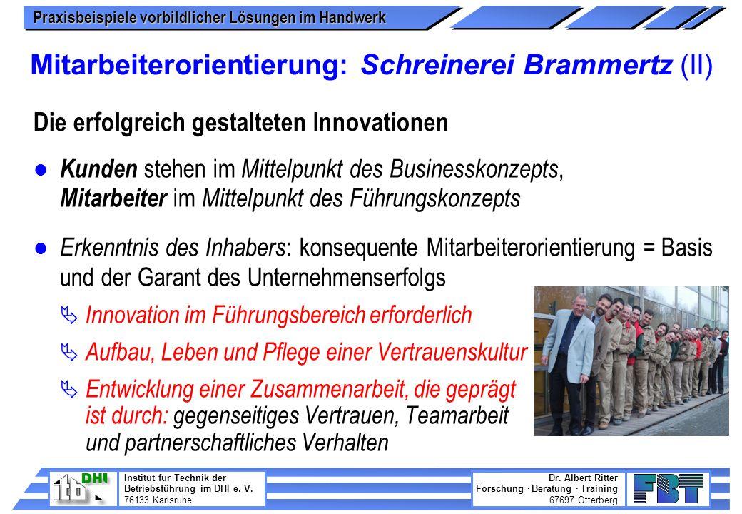 Praxisbeispiele vorbildlicher Lösungen im Handwerk Institut für Technik der Betriebsführung im DHI e. V. 76133 Karlsruhe Dr. Albert Ritter Forschung ·