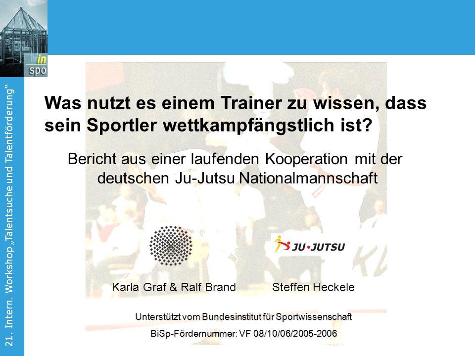 Universität Stuttgart Karla Graf & Steffen Heckele 21. Intern. Workshop Talentsuche und Talentförderung Was nutzt es einem Trainer zu wissen, dass sei