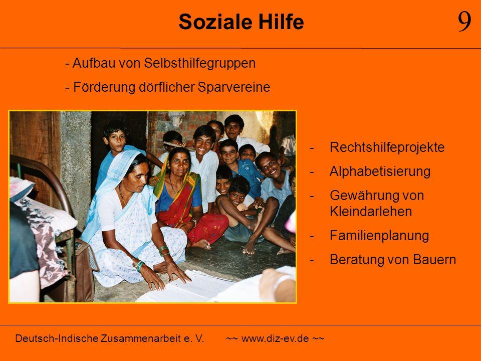 Soziale Hilfe 9 - Aufbau von Selbsthilfegruppen - Förderung dörflicher Sparvereine -Rechtshilfeprojekte -Alphabetisierung -Gewährung von Kleindarlehen