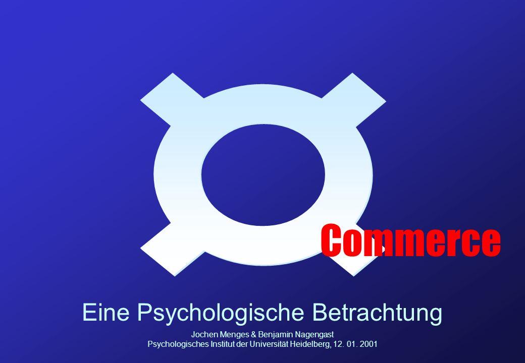Commerce Eine Psychologische Betrachtung Jochen Menges & Benjamin Nagengast Psychologisches Institut der Universität Heidelberg, 12.