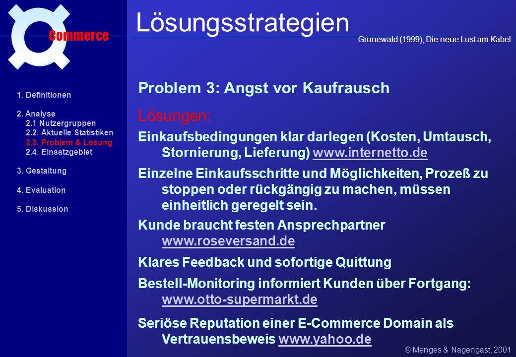 Problem 2: Reduzierter Erlebnis-Charakter © Menges & Nagengast, 2001 Lösungsstrategien Commerce Einzigartige Färbung, vertraut-typische Umgebung www.e
