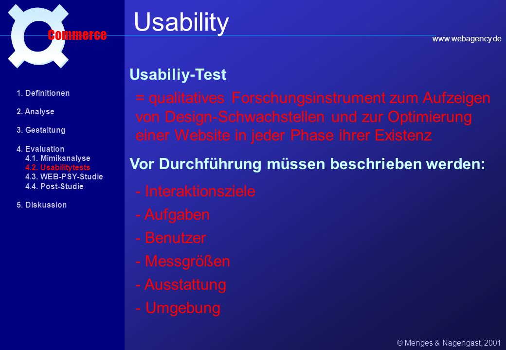 © Menges & Nagengast, 2001 Usability Commerce Definition: www.webagency.de Internationale Organisation für Standardisierung (ISO): Usability eines Pro