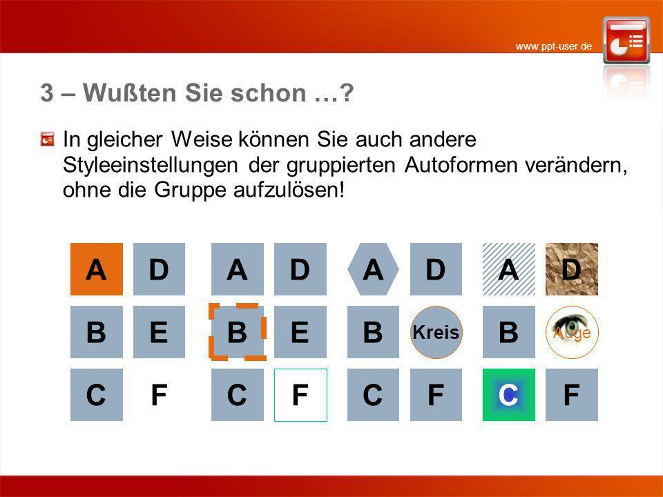 www.ppt-user.de 3 – Wußten Sie schon …? In gleicher Weise können Sie auch andere Styleeinstellungen der gruppierten Autoformen verändern, ohne die Gru