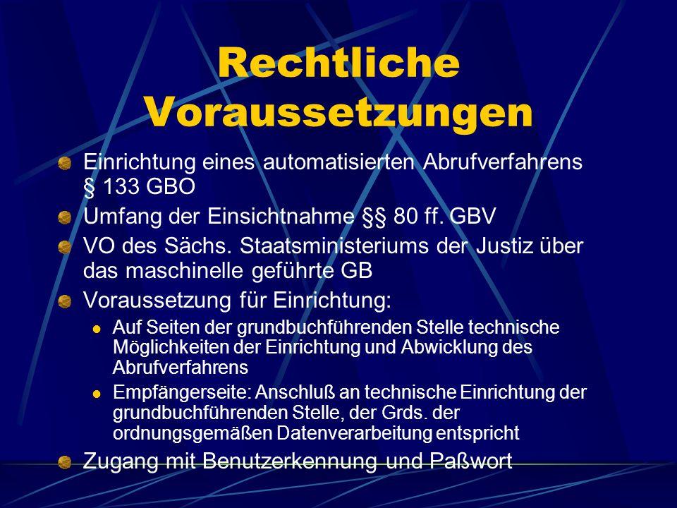 Elektronisches Grundbuch In Sachsen seit 2002 umgestellt auf elektronisches Grundbuch (von PapierGB) Anschluß an elektronisches Grundbuch unmittelbar