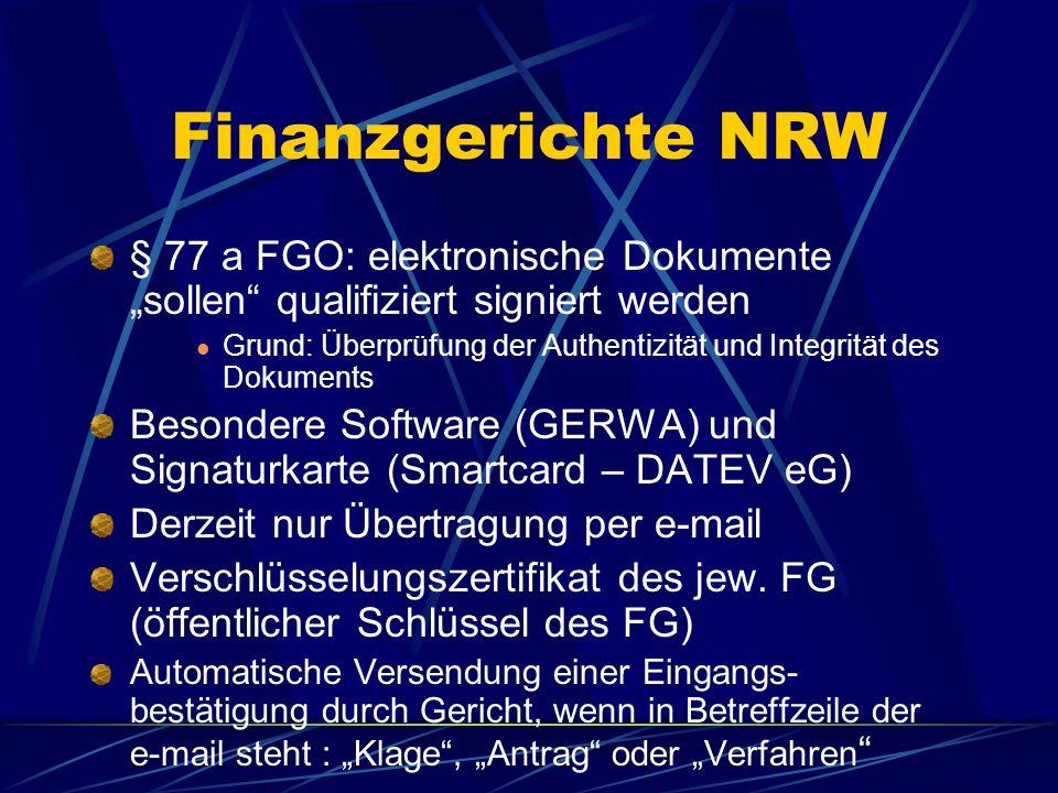 Elektronische Klageeinreichung Pilotprojekte: Finanzgerichte in Nordrhein-Westfalen (ab 01. 01. 2004) Rechtl. Rahmenbedingungen für Einführung des ele