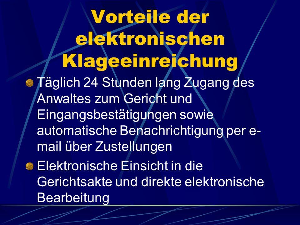 Planungen der elektronischen Klageeinreichung Voraussetzung: PC mit Signaturkarte und dazugehörige Software Einrichtung eines elektronischen Gerichtsb