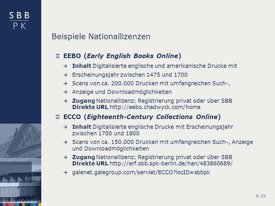 S. 23 Beispiele Nationallizenzen EEBO (Early English Books Online) Inhalt Digitalisierte englische und amerikanische Drucke mit Erscheinungsjahr zwisc