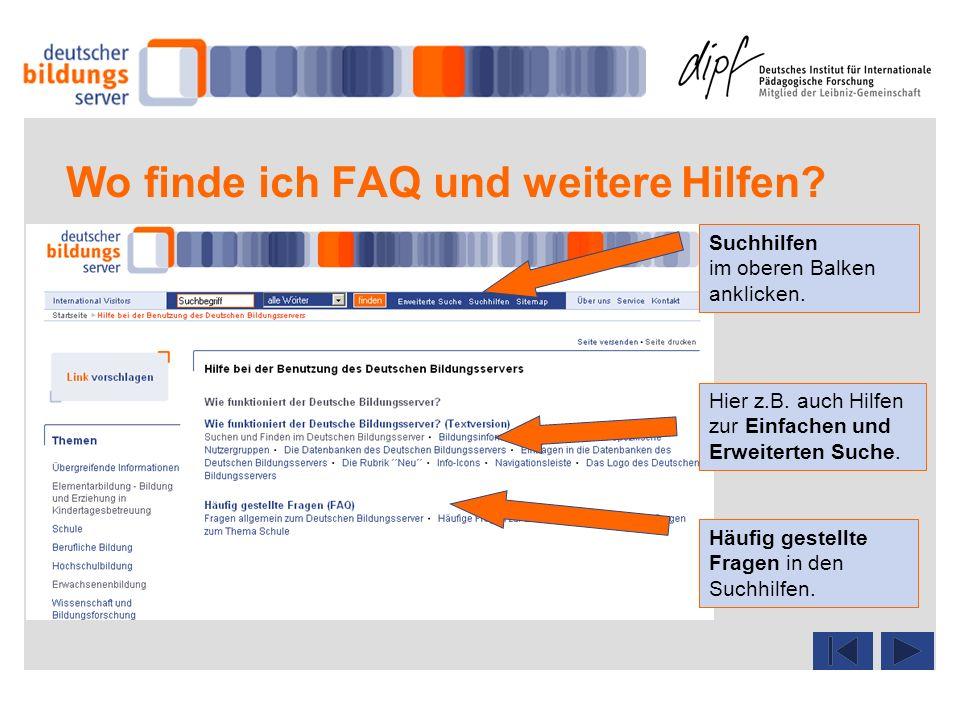 Wo finde ich FAQ und weitere Hilfen? Häufig gestellte Fragen in den Suchhilfen. Suchhilfen im oberen Balken anklicken. Hier z.B. auch Hilfen zur Einfa