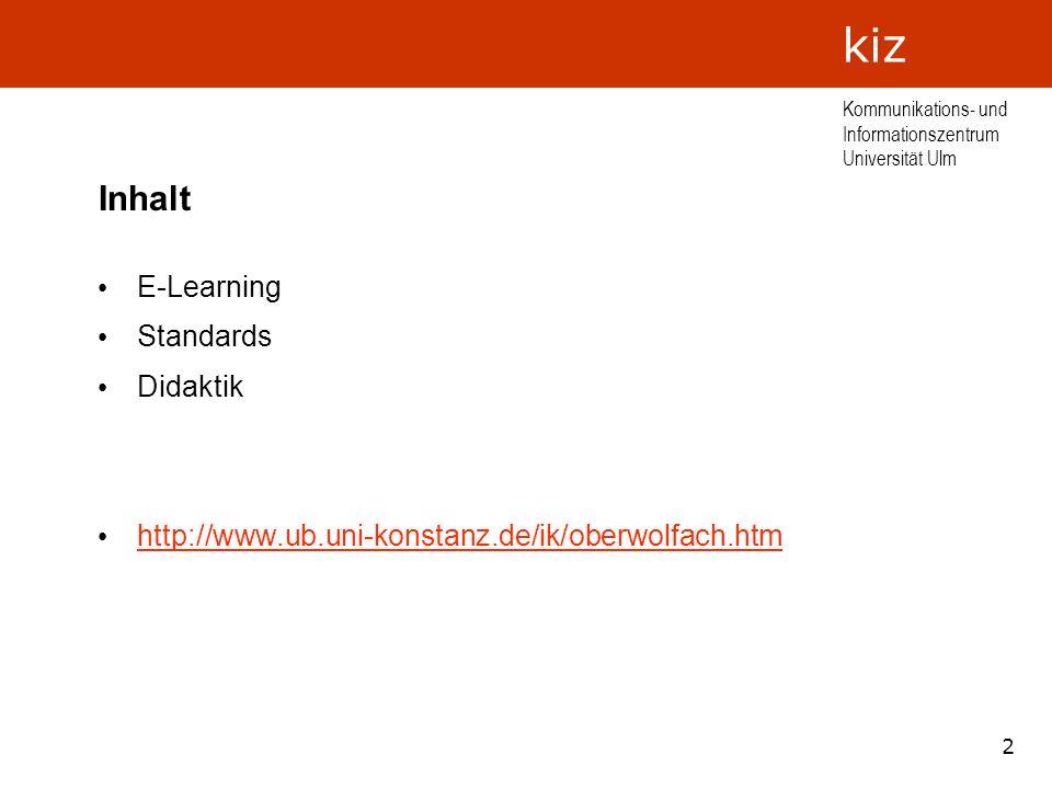 3 Kommunikations- und Informationszentrum Universität Ulm kiz E-Learning Wikipedia: E-Lernen bzw.