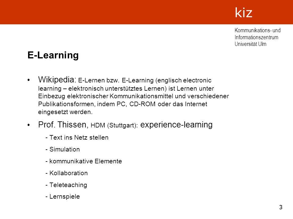 3 Kommunikations- und Informationszentrum Universität Ulm kiz E-Learning Wikipedia: E-Lernen bzw. E-Learning (englisch electronic learning – elektroni